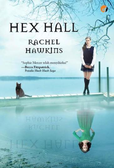 Hex Hall - Rachel Hawkins. Ufuk, 2013 (Cetak ulang, sampul baru)