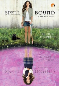Spell Bound (Hex Hall #3) - Rachel Hawkins. Ufuk, Agustus 2013